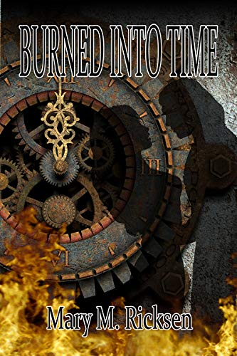 Book: Burned Into Time by Mary M. Ricksen