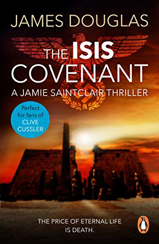 The Isis Covenant: A high-octane, full-throttle historical conspiracy thriller you won't be able to stop reading (English Edition)