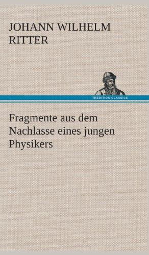 Fragmente aus dem Nachlasse eines jungen Physikers