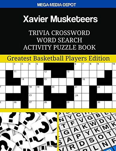 Xavier Musketeers Trivia Crossword Word Search Activity Puzzle Book: Greatest Basketball Players Edition
