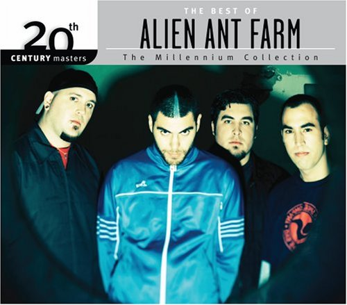 20th Century Masters: Millennium Collection - The Best Of Alien Ant Farm