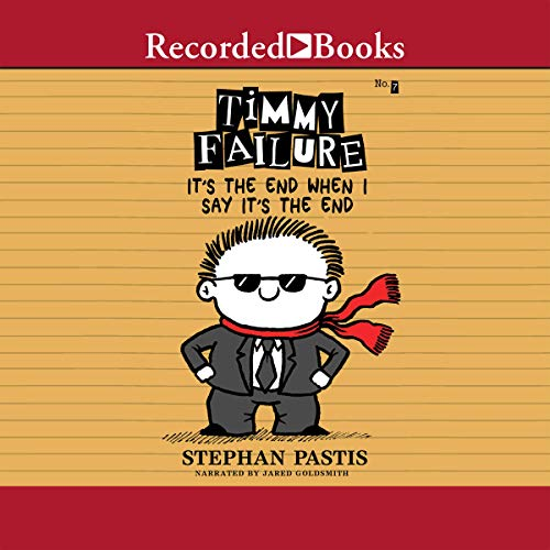 Timmy Failure: It's the End When I Say It's the End audiobook cover art
