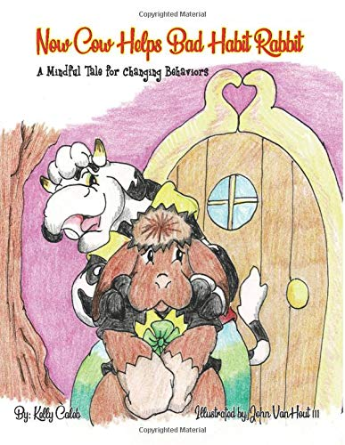 Now Cow Helps Bad Habit Rabbit: A Mindful Tale for Changing Behaviors