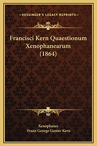 Francisci Kern Quaestionum Xenophanearum (1864)