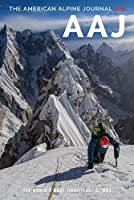 The American Alpine Journal 2016: The World's Most Significant Climbs