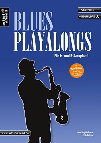 Blues-Playalongs für Saxophon: Für Es- und B-Saxophon (inkl. Download). Spielbuch für Alt- und Tenorsaxophon. Playalongs. Songbook. Saxophonnoten.