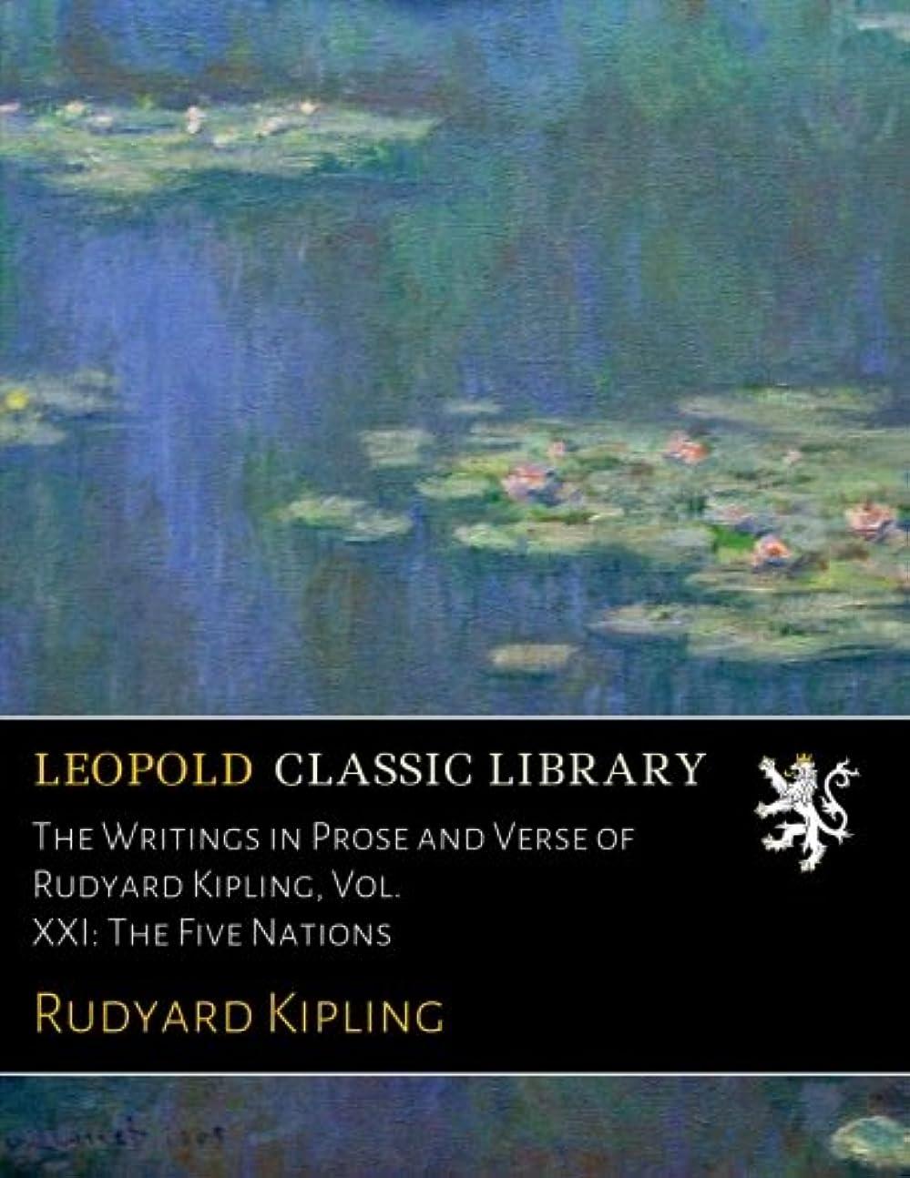 不均一わかりやすい将来のThe Writings in Prose and Verse of Rudyard Kipling, Vol. XXI: The Five Nations