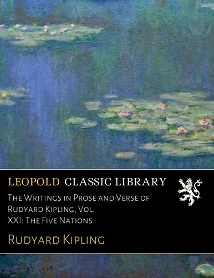 漏れ甘美な寛容The Writings in Prose and Verse of Rudyard Kipling, Vol. XXI: The Five Nations