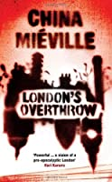 London's Overthrow by China Mieville(2012-08-28)