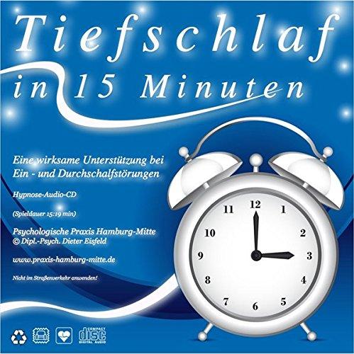 TIEFSCHLAF IN 15 MINUTEN: (Hypnose-Audio-CD) --> therapeutische Ein- und Durchschlafunterstützung (Spieldauer: 15 Minuten) ermöglicht Ihnen, auf eine ... nötige mentale Schlafeinstellung zu bekommen.