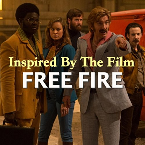 Inspired By The Film 'Free Fire'