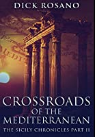 Crossroads Of The Mediterranean: Premium Hardcover Edition