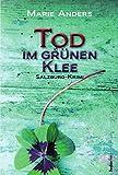 Tod im grünen Klee: Salzburg Krimi (Inspektor Neuner Salzburg Krimis 3)