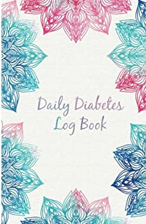 Daily Diabetes Log Book: Easy Tracking & Perfect Bound of Meal, Blood Sugar and Insulin with Notes
