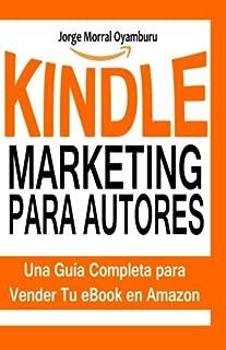 Kindle marketing para autores / Kindle marketing for authors: Aprende a posicionar y vender tus libros en amazon kindle / ...