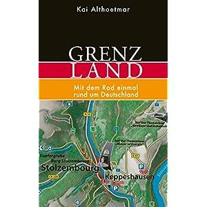 Grenzland: Mit dem Rad einmal rund um Deutschland (German Edition) 16 spesavip