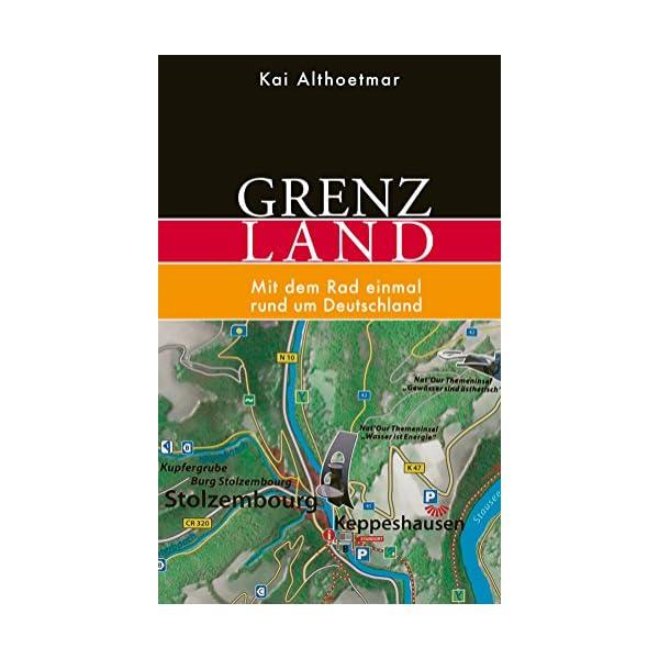 Grenzland: Mit dem Rad einmal rund um Deutschland (German Edition) 1 spesavip