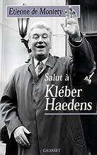 Salut à Kléber Haedens