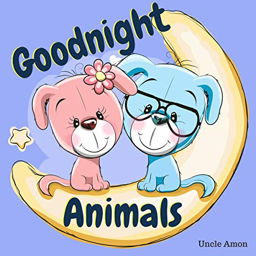 Goodnight Animals     A Cute Bedtime Story for Sleepy Heads (Bedtime Stories for Kids)              By:                                                                                                                                 Uncle Amon                               Narrated by:                                                                                                                                 Wes Super                      Length: 7 mins     Not rated yet     Overall 0.0