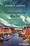 Venezianische Rache: Luca Brassonis sechster Fall (Ein Luca-Brassoni-Krimi 6)