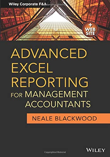 Advanced Excel Reporting for Management Accountants (Wiley Corporate F & A, Band 651)