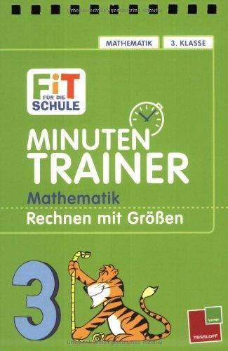Minutentrainer - Mathematik 3. Klasse. Rechnen mit Grössen