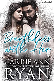 Breathless With Her (Less Than Book 1) by [Carrie Ann Ryan]