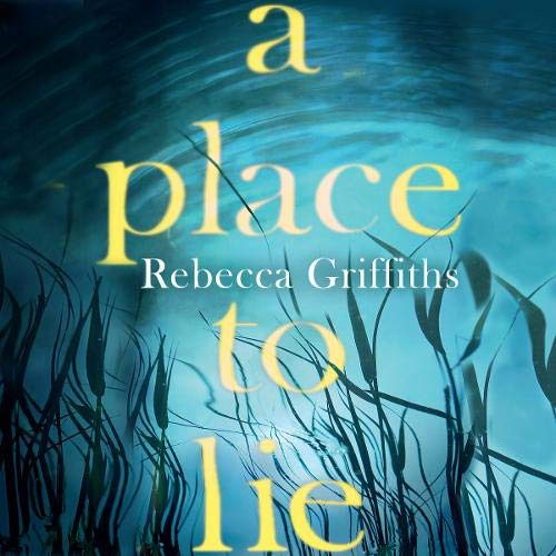A Place to Lie Audiobook By Rebecca Griffiths cover art