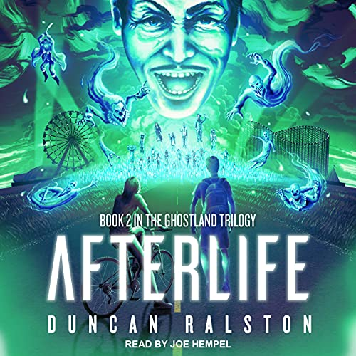 Afterlife: Ghostland 2.0 (Ghostland Trilogy, Book 2)