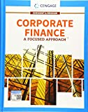 Corporate Finance: A Focused Approach (MindTap Course List)