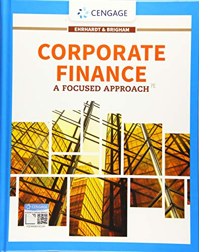 Compare Textbook Prices for Corporate Finance: A Focused Approach MindTap Course List 7 Edition ISBN 9781337909747 by Ehrhardt, Michael C.,Brigham, Eugene F.