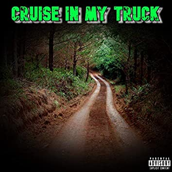 Cruise In My Truck
