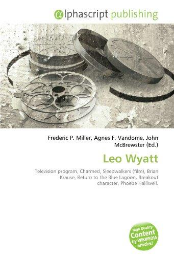 Leo Wyatt: Television program, Charmed, Sleepwalkers (film), Brian Krause, Return to the Blue Lagoon, Breakout character, Phoebe Halliwell.