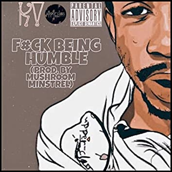 F#ck Being Humble