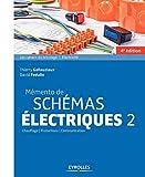 Mémento de schémas électriques 2 - Chauffage - Protection - Communication