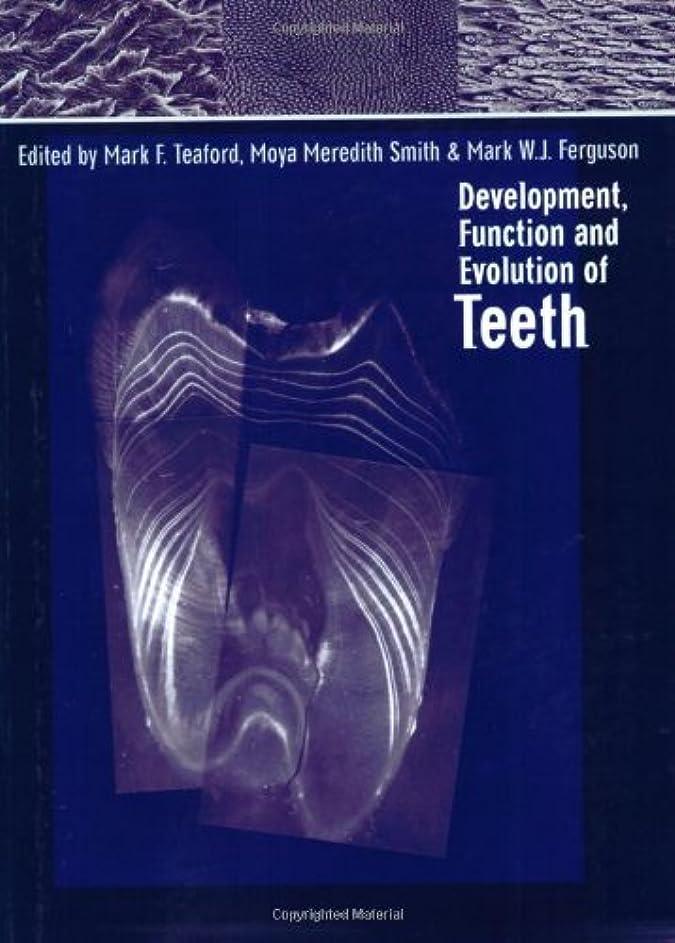 おなかがすいた忘れる精神Devt, Function & Evolution of Teeth