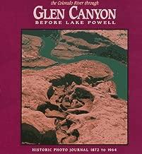 The Colorado River Through Glen Canyon: Before Lake Powell
