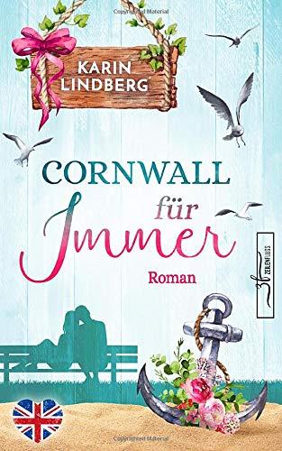 Cornwall für immer: Liebesroman (Küstensehnsucht, Band 2)
