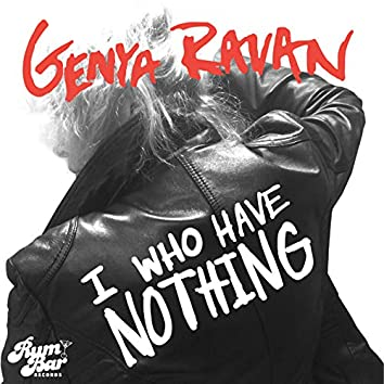 I Who Have Nothing