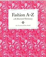Fashion A to Z: An Illustrated Dictionary (Mini)