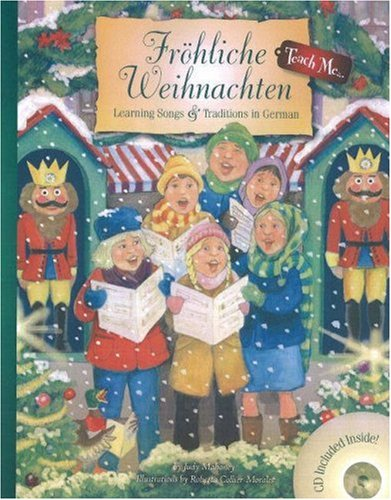 Frohliche Weihnachten: Learning Songs & Traditions In German with CD (Audio) (Teach Me): Learning Songs and Traditions in German