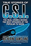 Image of True Stories of CSI: The Real Crimes Behind the Best Episodes of the Popular TV Show