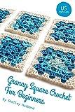 Granny Square Crochet for Beginners US Version