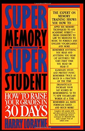 Super-Memory-Super Student: How to Raise Your Grades in 30 Days