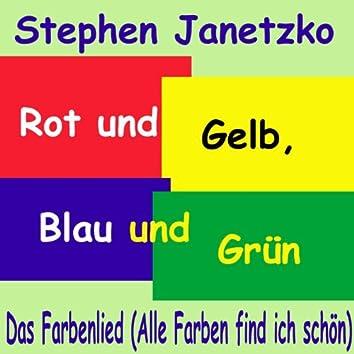Rot und Gelb, Blau und Grün, alle Farben find ich schön! (Das Farbenlied)