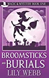 Broomsticks and Burials: Paranormal Cozy Mystery (Magic and Mystery)