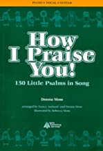 How I Praise You! 150 Little Psalms in Song