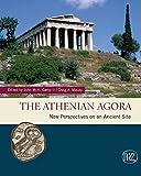 The Athenian Agora: New Perspectives on an Ancient Site (Zaberns Bildbande zur Archaologie)