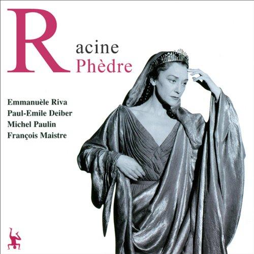 Phèdre                   De :                                                                                                                                 Jean Racine                               Lu par :                                                                                                                                 Emmanuelle Riva,                                                                                        Paul-Émile Deiber,                                                                                        Michel Paulin,                   and others                 Durée : 1 h et 52 min     12 notations     Global 4,8