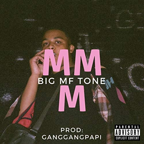 Big Mf Tone